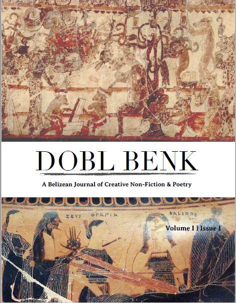 Dobl Benk; A Belizean Journal of Creative Non-Fiction & Poetry